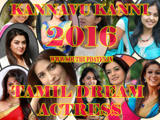 Tamil Dream Actress 2016, Kannavu Kanni 2016, Top 10 Tamil Heroine 2016