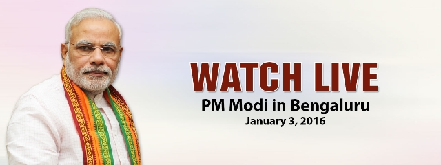 Watch Live PM Modi in Bengaluru January 3, 2016