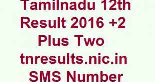 Tamilnadu 12th Result 2016 +2 Plus Two tnresults.nic.in SMS Method